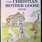 The Christian Mother Goose Book Marjorie Decker Rhymes