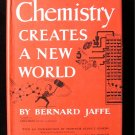 Chemistry Creates a New World Bernard Jaffe Morgan HCDJ
