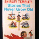 Shirley Temple's Stories that Never Grow Old Vintage HC