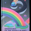 Adventures on the Riddle Planet O'Shea Yukevich 1978 HC