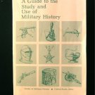 A Guide to the Study and Use of Military History Army