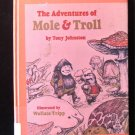 The Adventures of Mole and Troll Wallace Trip Johnston
