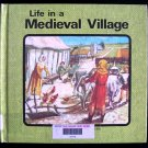 Life in a Medieval Village Gwyneth Morgan Peasant 1982