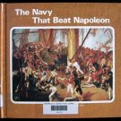 The Navy That Beat Napoleon Cambridge Walter Brownlee