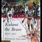 Kulumi the Brave Jenny Seed Stubley Vintage HCDJ Zulu