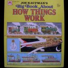 Joe Kaufman's Big Book About How Things Work Golden HC