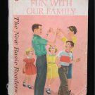 Fun With Our Family Dick and Jane New Basic Readers SC