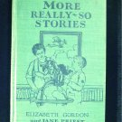 More Really So Stories Elizabeth Gordon Jane Priest HC