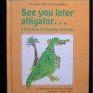 See You Later Alligator Rhyming Word Play Friedland HC
