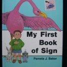 My First Book of Sign Pamela Baker Children Demonstrate