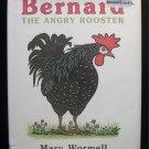 Bernard the Angry Rooster Mary Wormell HCDJ Barnyard
