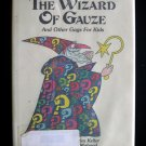 The Wizard of Gauze Gags for Kids Keller Mahood HCDJ