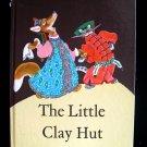 The Little Clay Hut Fox Cat Russian Folk Tale 1987 HC