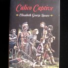 Calico Captive Elizabeth George Speare Indians SC 1985