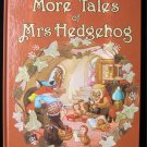 More Tales of Mrs. Hedgehog Bradley Derrydale 1987 HC