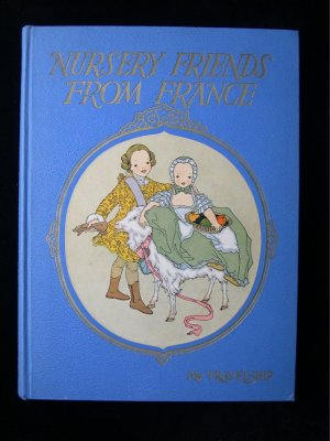 Nursery Friends from France Miska Petersham 1927 HC