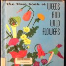 The True Book of Weeds and Wild Flowers Podendorf Gehr