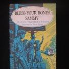 Bless Your Bones Sammy Frances Wright Savage HCDJ 1968