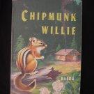Chipmunk Willie Harry Baerg Log Cabin Vintage HC 1958