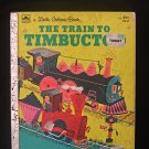 The Train to Timbuctoo Little Golden Brown Seiden J HC