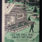 Let Me Tell You About My Dad Viereck Vintage HC 1971