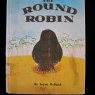 The Round Robin Joyce Holland Fat Bird Can't Fly South