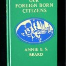 Our Foreign Born Citizens Annie Beard Immigration 1955