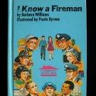 I Know a Fireman Barbara Williams Byrnes Community Help