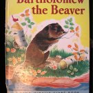 Bartholomew the Beaver Ruth Dixon Alice Pierce Vintage
