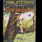 Tom Stetson and the Giant Jungle Ants HCDJ Cutler 1948