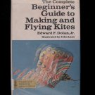 Complete Beginner's Guide to Making and Flying Kites HC