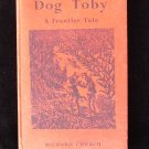 Dog Toby a Frontier Tale Richard Church Vintage HC 1960