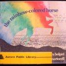 The Rainbow Colored Horse Belpre Antonio Martorell HCDJ