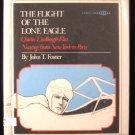 The Flight of the Lone Eagle Charles Lindbergh Foster