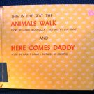 This is the Way the Animals Walk Here Comes Daddy Parks
