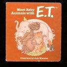 Meet Baby Animals with E.T. Board Book Jody Wheeler