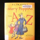 Mary Poppins from A to Z P.L. Travers Mary Shepard HCDJ
