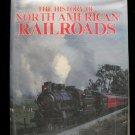 The History of North American Railroads Bill Yenne HCDJ