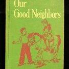 Our Good Neighbors Reading for Living Burton Vintage HC