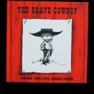 The Brave Cowboy Joan Walsh Anglund Make Believe 2000