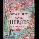 Adventures with the Heroes Catharine Sellew HCDJ Wagner