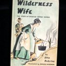 Wilderness Wife Rebecca Boone Etta DeGering Vintage HC
