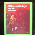Old Pipes and the Dryad Stockton Hanley Vintage HC 1969