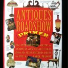 Antiques Roadshow Primer Introductory Guide Prisant HC