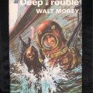 Deep Trouble Walt Morey Signed HCDJ Underwater Treasure