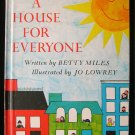 A House for Everyone Betty Miles Jo Lowrey Vintage 1958