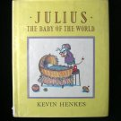Julius the Baby of the World Henkes First Edition HCDJ