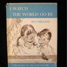 I Watch the World Go By Ilo Orleans Doane Vintage HCDJ