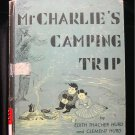 Mr Charlie's Camping Trip Edith Clement Hurd Vintage HC