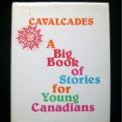 A Big Book of Stories for Young Canadians Cavalcades HC